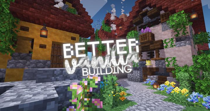 BetterVanillaBuilding Resource Pack